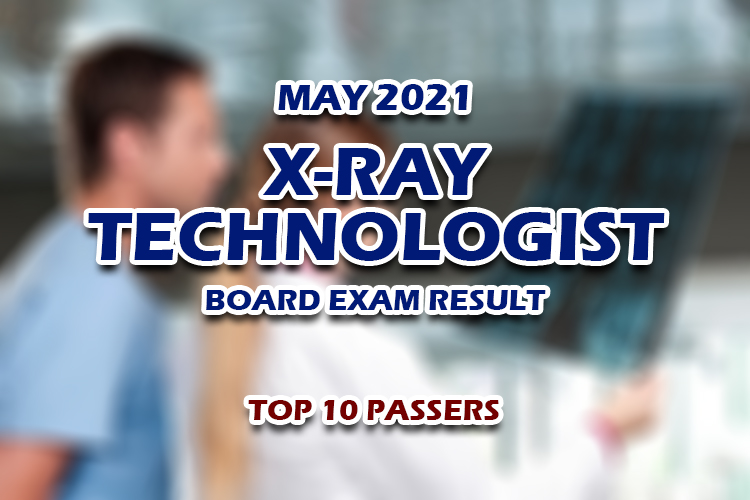 X-Ray Technologist Board Exam Result May 2021 TOP 10 PASSERS