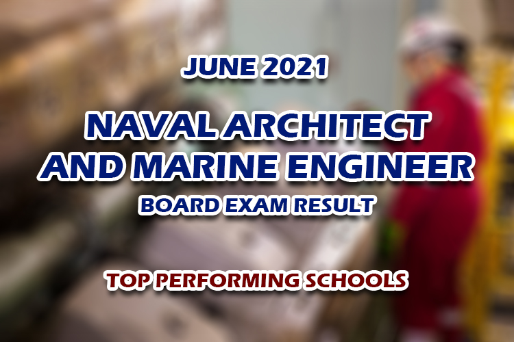 Naval Architect and Marine Engineer Board Exam Result June 2021 TOP PERFORMING SCHOOLS